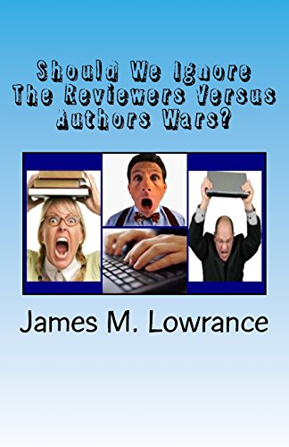 9781499681307: Should We Ignore The Reviewers Versus Authors Wars?: The Degrading of the Publishing Industry