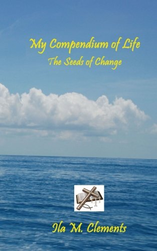 9781499681512: My Compendium of life: The Seeds of Change