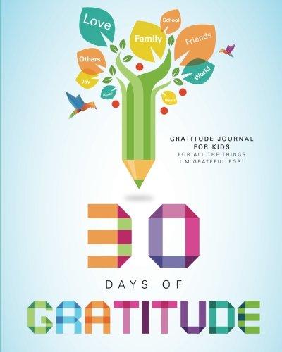 9781499682281: Gratitude Journal for Kids: 30 Days of Gratitude