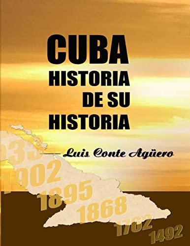 Cuba Historia de su Historia (Colecci?n Hist?rica) (Volume 2) (Spanish Edition): Aguero, Dr Luis ...