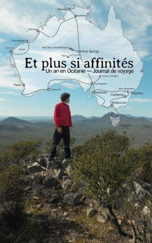 9781499684025: Et plus si affinites - Journal de voyage: Un an en Oceanie (Australie et Nouvelle-Zelande)