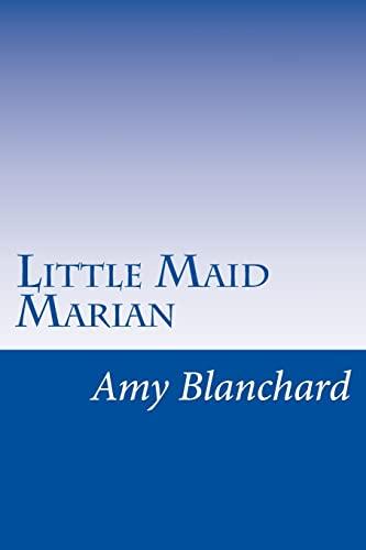 Little Maid Marian (Paperback): Amy E Blanchard
