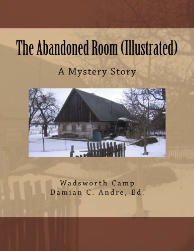 9781499684551: The Abandoned Room (Illustrated): A Mystery Story