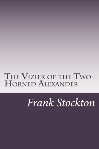 9781499684704: The Vizier of the Two-Horned Alexander