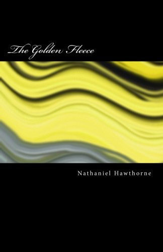 The Golden Fleece (Paperback): Nathaniel Hawthorne