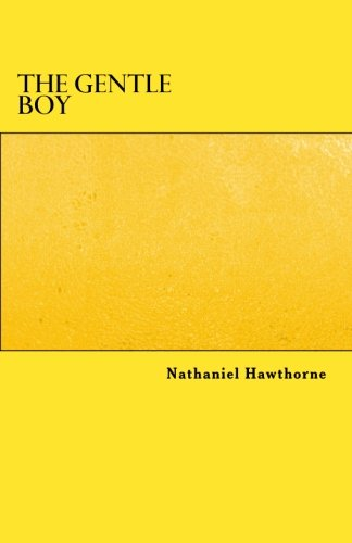 The Gentle Boy (Paperback): Nathaniel Hawthorne