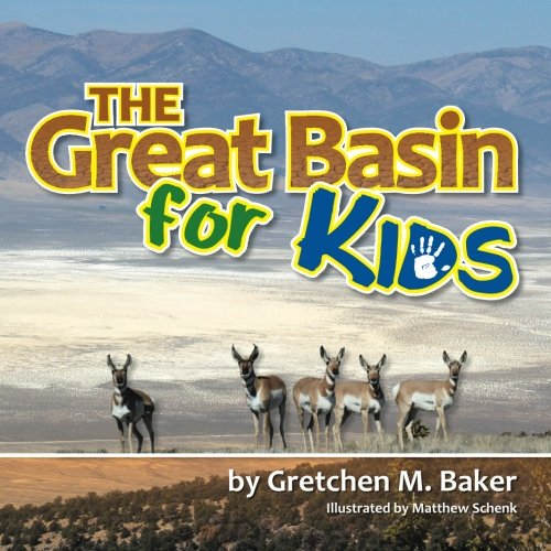 The Great Basin for Kids (Paperback): Gretchen M Baker