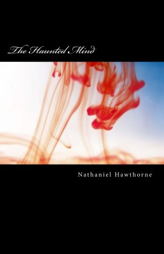 The Haunted Mind (Paperback): Nathaniel Hawthorne
