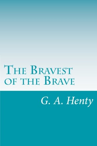 9781499688771: The Bravest of the Brave