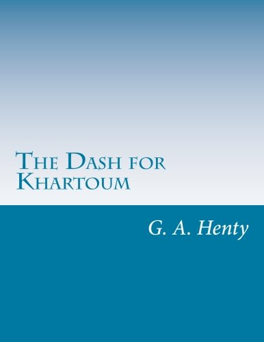 9781499689976: The Dash for Khartoum