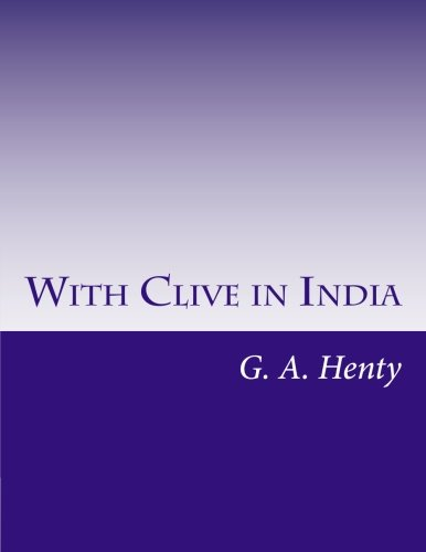 9781499690026: With Clive in India