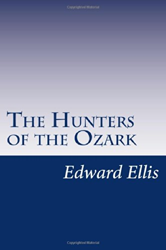9781499690491: The Hunters of the Ozark