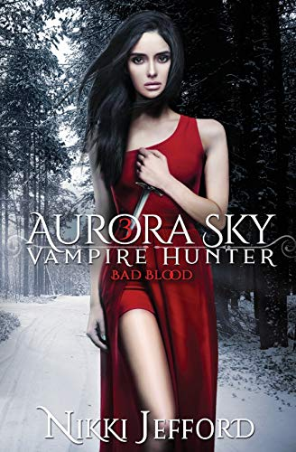 9781499690941: Bad Blood (Aurora Sky: Vampire Hunter, Vol. 3) (Volume 3)