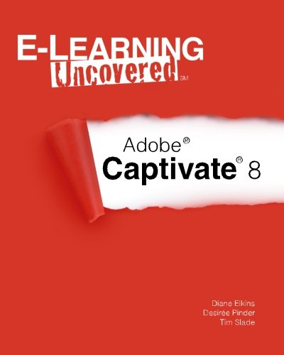 9781499692495: E-Learning Uncovered: Adobe Captivate 8