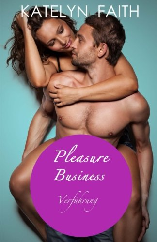 9781499692846: Pleasure Business - Verf�hrung: Band 1