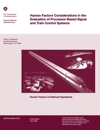 Human Factors Considerations in the Evaluation of Processor-Based Signal and Train Control Systems:...