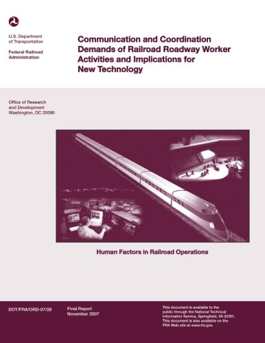 9781499695861: Communications and Coordination Demands of Railroad Roadway Worker Activities and Implications for New Technology