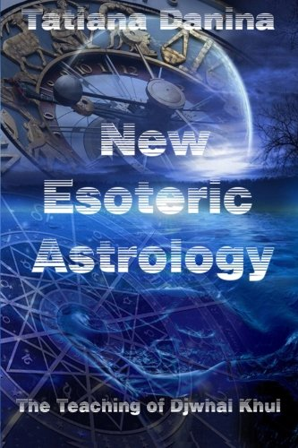 9781499696950: The Teaching of Djwhal Khul - New Esoteric Astrology, 1 (The Teaching of Djwhal Khul - Esoteric Natural Science) (Volume 6)