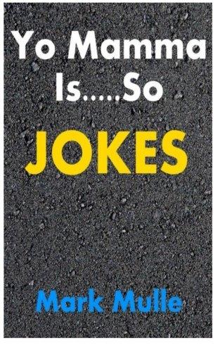 Yo Mamma Jokes: Mulle, Mark