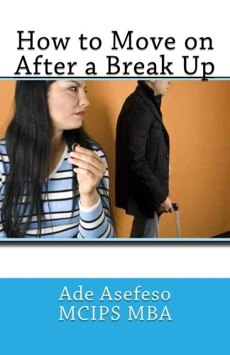 How to Move on After a Break: Asefeso McIps Mba,