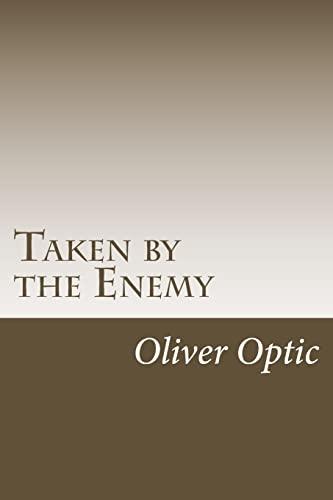 9781499701517: Taken by the Enemy