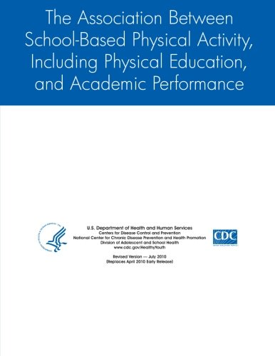 The Association Between School-Based Physical Activity, Including Physical Education, and Academic ...