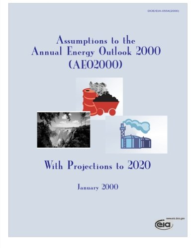 9781499702279: Assumptions to the Annual Energy Outlook 2000(AEO200), with Projections to 2020