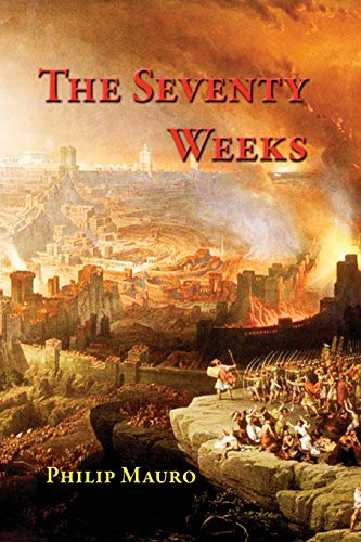 9781499703689: The Seventy Weeks: And the Great Tribulation