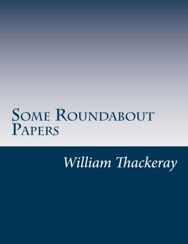 Some Roundabout Papers: Thackeray, William Makepeace