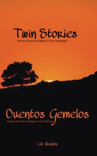 Twin Stories - Cuentos Gemelos: Stories of: Nealon, Lili