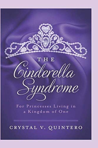 9781499706772: The Cinderella Syndrome: For Princesses Living In a Kingdom of One
