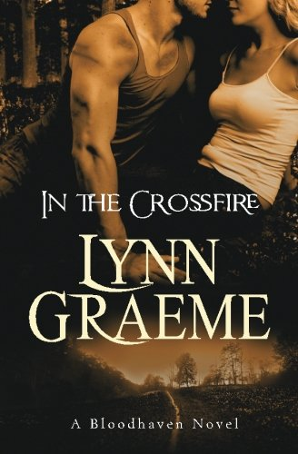In the Crossfire (Bloodhaven) (Volume 2): Graeme, Lynn