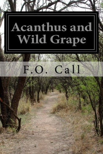 Acanthus and Wild Grape: Call, Frank Oliver