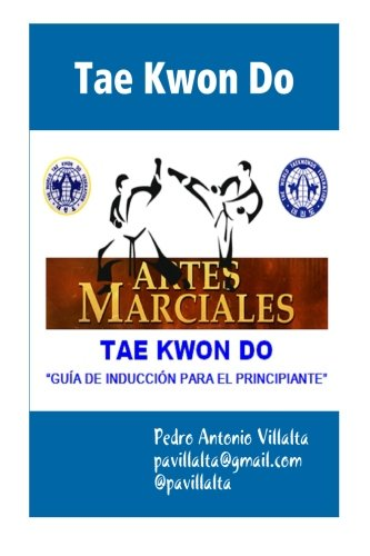 Tae Kwon Do Guia de Induccion Spanish: Miw Pedro Antonio