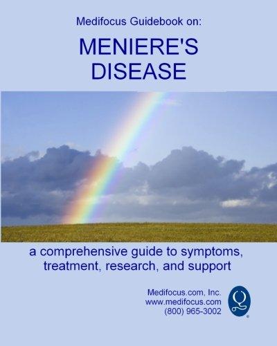 Medifocus Guidebook on: Meniere's Disease: Medifocus.com, Inc.