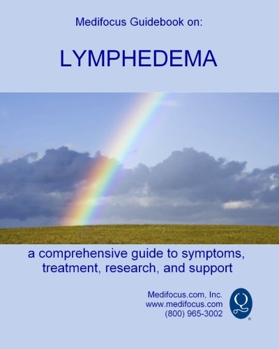 9781499710168: Medifocus Guidebook on: Lymphedema (Medifocus Guidebooks)