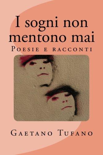9781499711554: I sogni non mentono mai: Poesie e racconti (Italian Edition)
