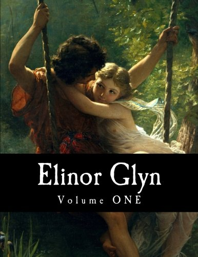 9781499713039: Elinor Glyn, Volume ONE