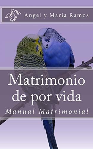 Matrimonio de por vida: Manual Matrimonial (Manual Matrimonial Cristiano) (Volume 1) (Spanish ...