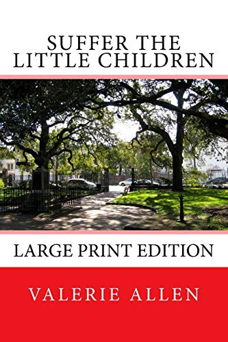 9781499716184: Suffer the Little Children: Large Print Edition