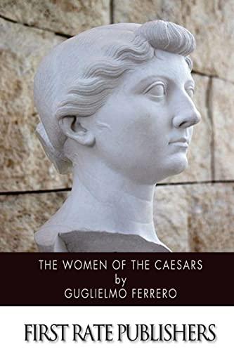 9781499718461: The Women of the Caesars