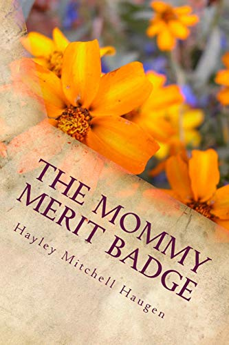 9781499719055: The Mommy Merit Badge: Adventures in Parenting