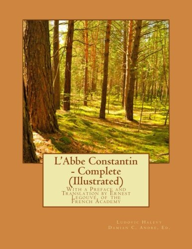 L'Abbe Constantin - Complete (Illustrated): With a: Halevy, Ludovic