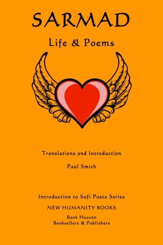 Sarmad: Life & Poems (Introduction to Sufi: Smith, Paul