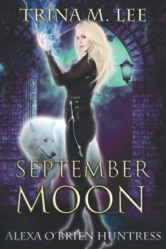 9781499720228: September Moon (Alexa O'Brien Huntress) (Volume 8)