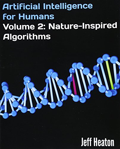 Artificial Intelligence for Humans, Volume 2: Nature-Inspired Algorithms: Heaton, Jeff