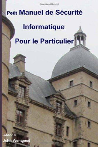 9781499722307: Petit Manuel de Sécurité Informatique pour le Particulier