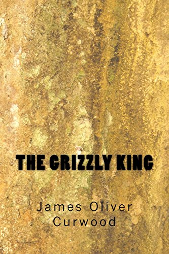9781499723779: The Grizzly King