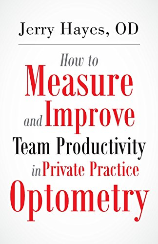 9781499723908: How to Measure and Improve Team Productivity in Private Practice Optometry