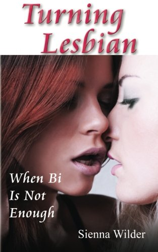 9781499724868: Turning Lesbian: When Bi Is Not Enough (Volume 1)